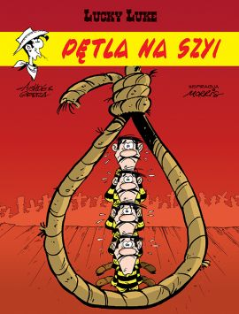 Lucky Luke. Pętla na szyi. Tom 72