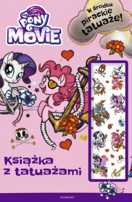 My Little Pony The Movie. Książka z tatuażami