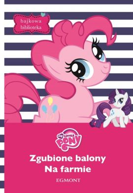 My Little Pony. Zgubione balony Na farmie