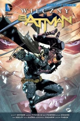 Wieczny Batman. Tom 2. - Scott Snyder, James Tynion