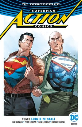 Superman Action Comics. Ludzie ze stali. Tom 3