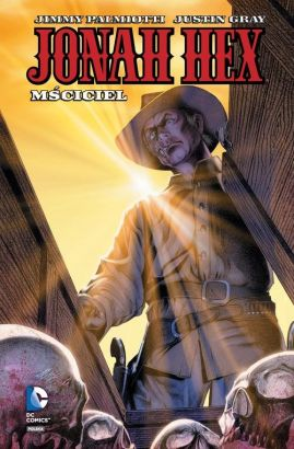 Jonah Hex. Mściciel. Tom 2. - Justin Gray, Jimmy Palmiotti