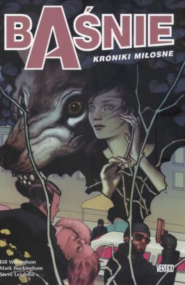 Baśnie. Kroniki miłosne. Tom 3. - Mark Buckingham, Steve Leialoha, Bill Willingham