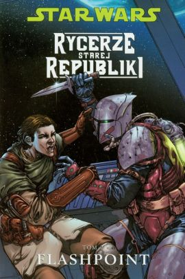 Star Wars Rycerze Starej Republiki Tom 2 Flashpoint - Miller John Jackson