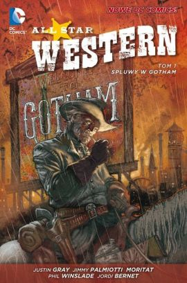 All Star Western. Spluwy w Gotham. Tom 1. - Jimmy Palmiotti