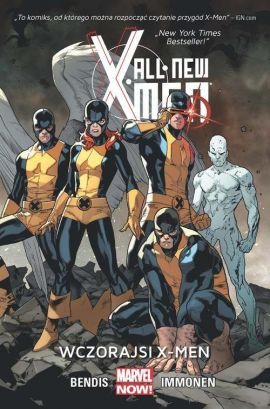 All New X-Men. Wczorajsi X-Men. Tom 1.