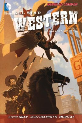 All Star Western. Wojna Lordów i Sów. Tom 2. - Jimmy Palmiotti
