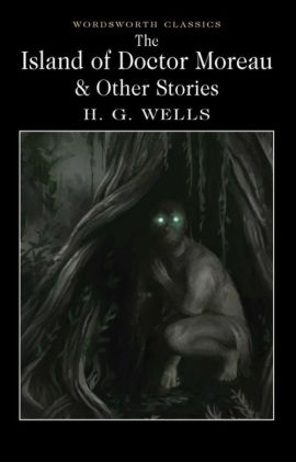 The Island of Doctor Moreau & Other Stories - H.G. Wells