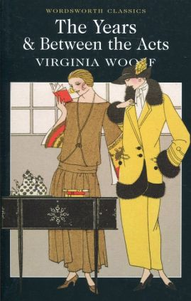 The Years & Between the Acts - Virginia Woolf