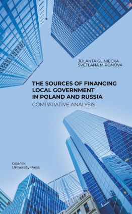 The Sources of Financing Local Government in Poland and Russia. Comparative Analysis - Jolanta Gliniecka, Svetlana Mironova
