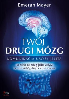 Twój drugi mózg - Emeran Mayer