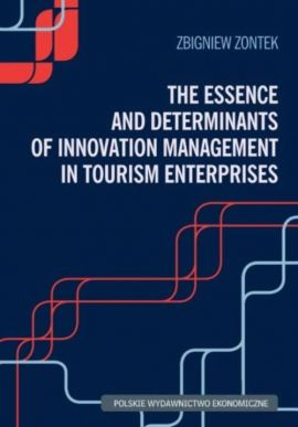 The Essence and Determinants of Innovation Management in Tourism Enterpris - Zbigniew Zontek