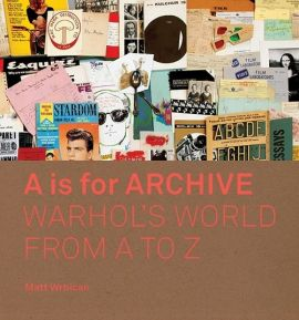 A is for Archive - Matt Wrbican