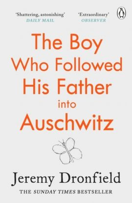 The Boy Who Followed His Father into Auschwitz - Jeremy Dronfield