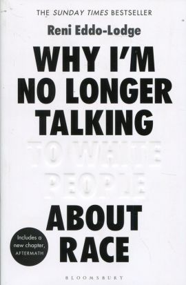 Why I'm no longer talking - Reni Eddo-Lodge