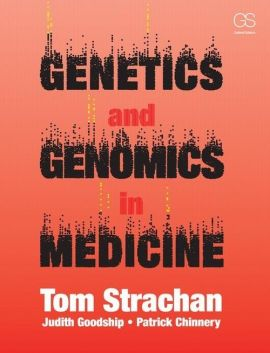 Genetics and Genomics in Medicine - Patrick Chinnery, Judith Goodship, Tom Strachan
