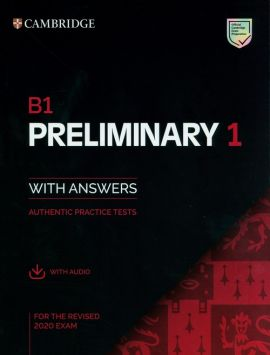 B1 Preliminary 1 for the Revised 2020 Exam Authentic practice tests with Answers with Audio