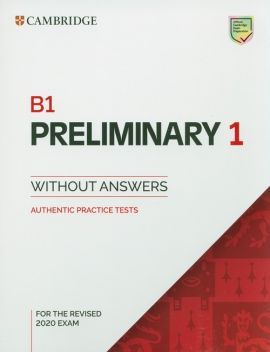 B1 Preliminary 1 for the Revised 2020 Exam Authentic practice tests