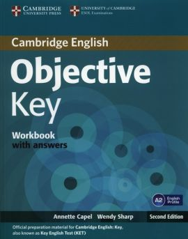 Objective Key A2 Workbook with answers - Annette Capel, Wendy Sharp