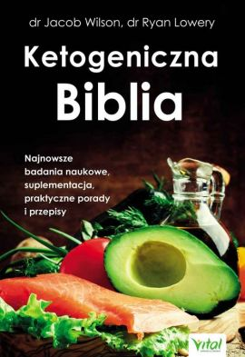 Ketogeniczna Biblia - Ryan Lowery, Jacob Wilson