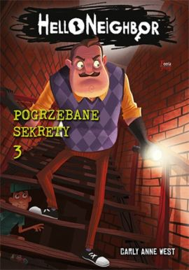 Hello Neighbor 3 Pogrzebane sekrety - Tim Heitz, West Carly Anne