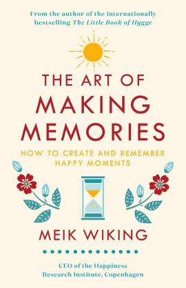 The Art of Making Memories - Meik Wiking