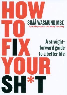 How to Fix Your Sh*t - Shaa Wasmund