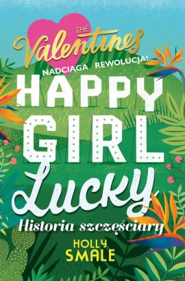 Happy Girl Lucky Historia szczęściary - Holly Smale