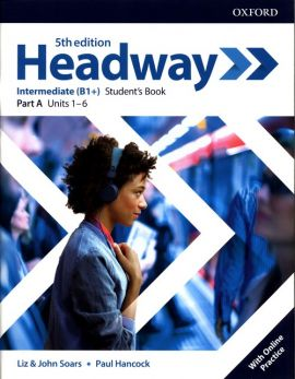 Headway Intermediate B1+ Student's Book Part A + Online Practice