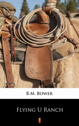 Flying U Ranch - B.M. Bower