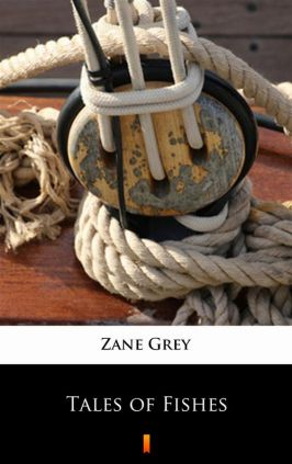 Tales of Fishes - Zane Grey