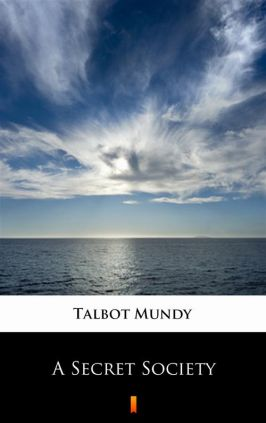 A Secret Society - Talbot Mundy