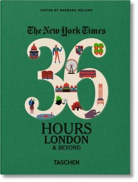 The New York Times 36 Hours London & Beyond