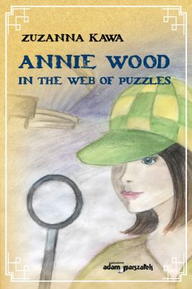 Annie Wood in the web of puzzles - Zuzanna Kawa