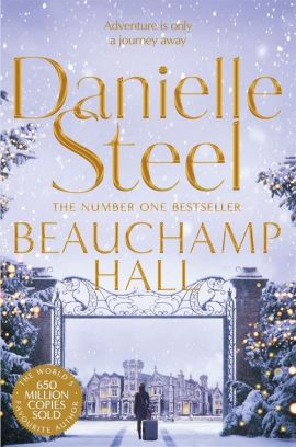 Beauchamp Hall - Danielle Steel