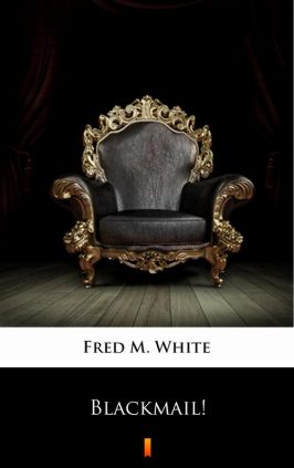 Blackmail! - Fred M. White