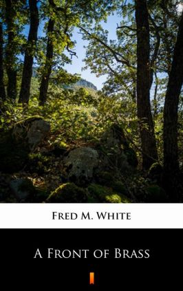 A Front of Brass - Fred M. White