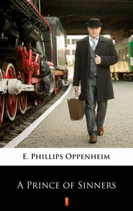A Prince of Sinners - E. Phillips Oppenheim