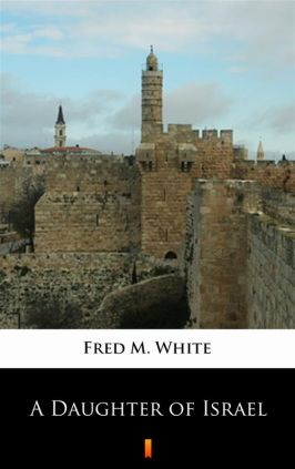 A Daughter of Israel - Fred M. White