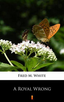 A Royal Wrong - Fred M. White