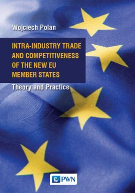 Intra-Industry Trade and Competitiveness of the New EU Member States - Wojciech Polan