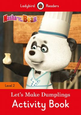 Masha and the Bear: Let's Make Dumplings Activity Book - Ladybird Readers Level 2