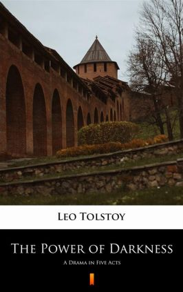 The Power of Darkness - Leo Tolstoy