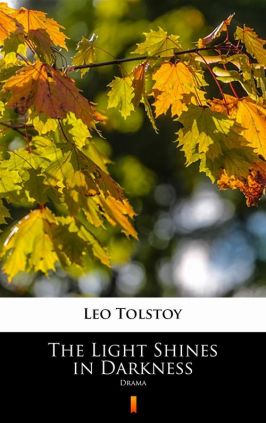 The Light Shines in Darkness - Leo Tolstoy