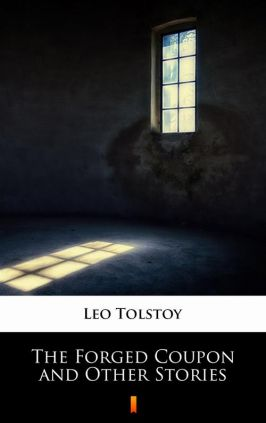 The Forged Coupon and Other Stories - Leo Tolstoy