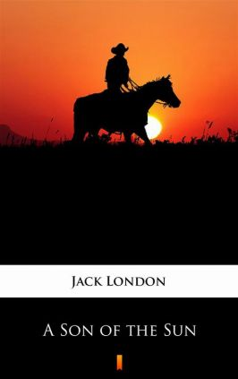 A Son of the Sun - Jack London