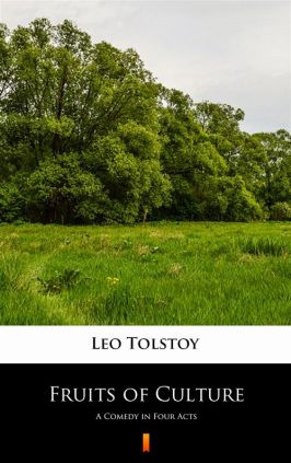 Fruits of Culture - Leo Tolstoy
