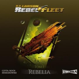 Rebel Fleet. Tom 1. Rebelia - B.V. Larson