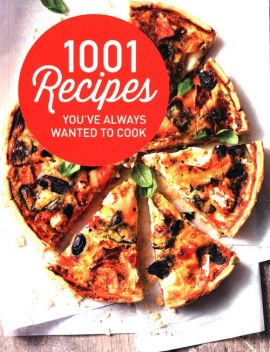 1001 Recipes You Always Wanted to Cook - Heather Thomas