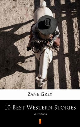 10 Best Western Stories - Zane Grey